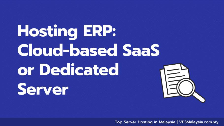 Feature image of hosting erp: cloud-based saas or dedicated server