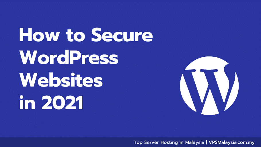 Feature image of how to secure wordpress websites in 2021