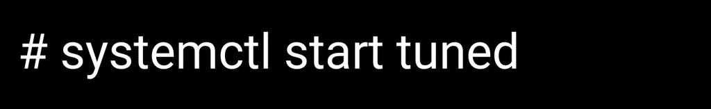 Systemctl start tuned