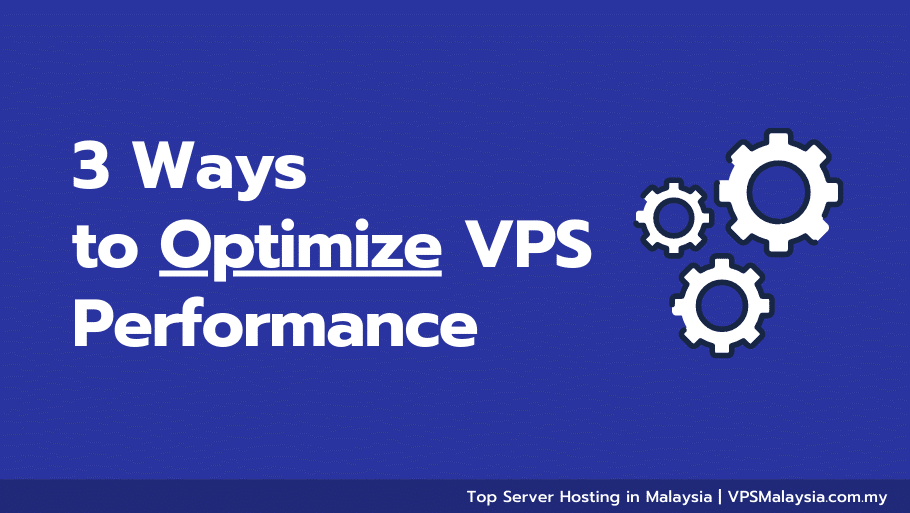 3 Ways to Optimize VPS Performance